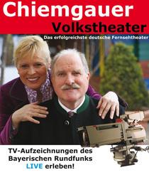Chiemgauer Volkstheater – Neue TV- Aufzeichnung mit dem Bayerischen Rundfunk