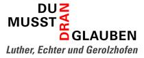 Bild: Du musst dran glauben - Luther, Echter und Gerolzhofen