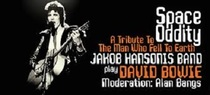 Space Oddity: Jakob Hansonis Band plays David Bowie - A Tribute To The Man Who Fell To Earth – Moderation: Alan Bangs