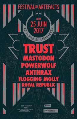 Bild: Trust + Mastodon + Powerwolf  + Anthrax + Flogging Molly + Royal Republic - (Festival Des Artefacts 2017)