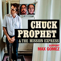 "Chuck Prophet & The Mission Express - ""Bobby Fuller Died For Your Sins"" Tour 2017"
