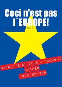 Bild: Ceci n`est pas l`EUROPE! - Caroline du Bled  & scorbüt machen Rio Reiser.