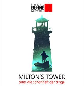 Bild: Freie Bühne: Milton´s Tower oder die schönheit der dinge