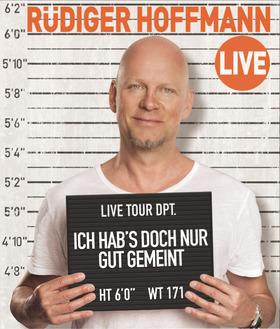 """Bild: Rüdiger Hoffmann """"Ich hab's doch nur gut gemeint..."""""""