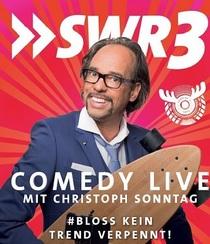 Bild: SWR3 Comedy live mit Christoph Sonntag -