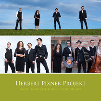 Bild: Herbert Pixner Projekt - Finest handcrafted music from the Alps - Tour 2017