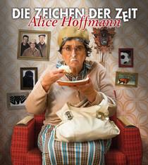 """Bild: Alice Hoffmann - """"Die Zeichen der Zeit"""""""