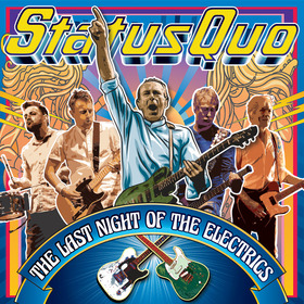 STATUS QUO - The Last Night Of The Electrics Tour