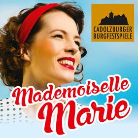 Bild: Mademoiselle Marie 2017 - Eine Frau sucht ihr Glück