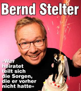 Bild: Bernd Stelter - Wer heiratet teilt sich die Sorgen, die er vorher nicht hatte