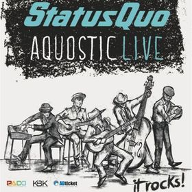 Bild: STATUS QUO - AQUOSTIC - it rocks! Special Guest: Ken Hensley