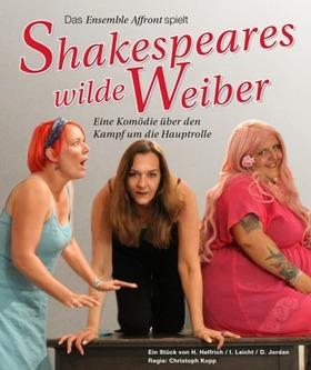 Shakespeares wilde Weiber - Eine Komödie - Ensemble Affront