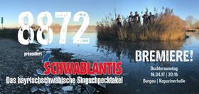 Bild: 8872 präsentiert SCHWABLANTIS - Das bayrischschwäbische Singschpecktakel