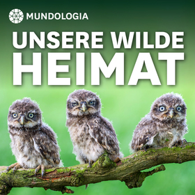 Bild: MUNDOLOGIA: Unsere wilde Heimat