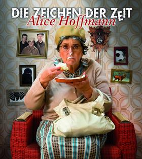 Bild: Alice Hoffmann - Die Zeichen der Zeit