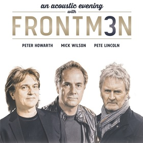 Bild: Frontm3n - An Exclusive Acoustic Night - Peter Howarth (The Hollies), Mick Wilson (10cc) und Pete Lincoln (The Sweet)