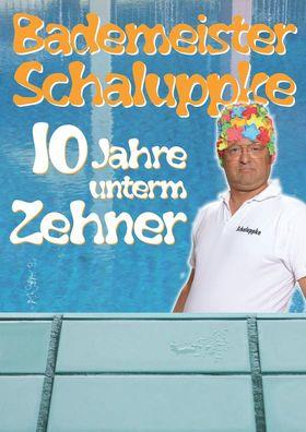 Bademeister Schaluppke: 10 Jahre unterm Zehner