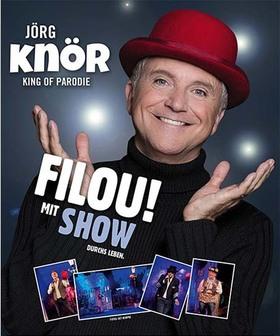 Bild: Jörg Knör - FILOU! Mit Show durchs Leben