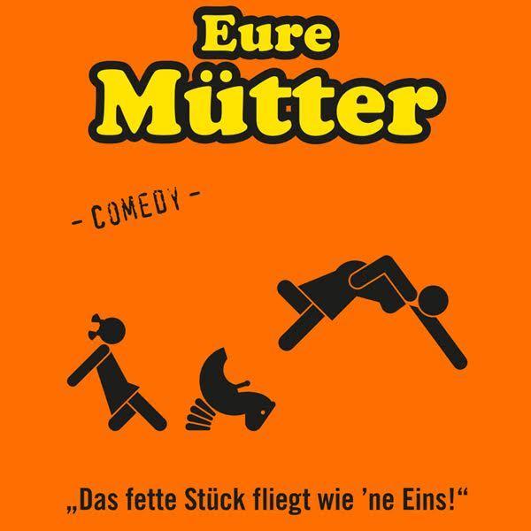 EURE MÜTTER - Das fette Stück fliegt wie´ ne Eins! (1)