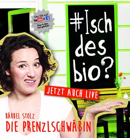Die Prenzlschwäbin - #ischdesbio? (1)