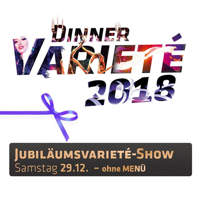 Jubiläums-Varieté 2018 - Varieté ohne Menü (1)