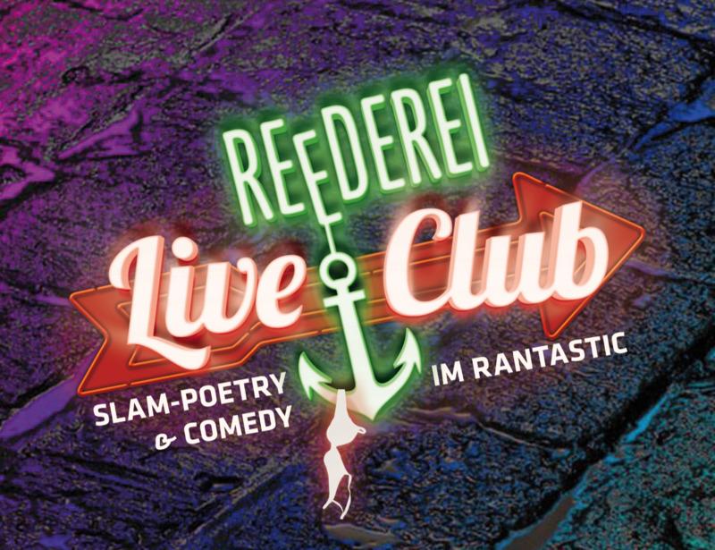 Reederei Live Club - Slam Poetry & Comedy im Rantastic (1)