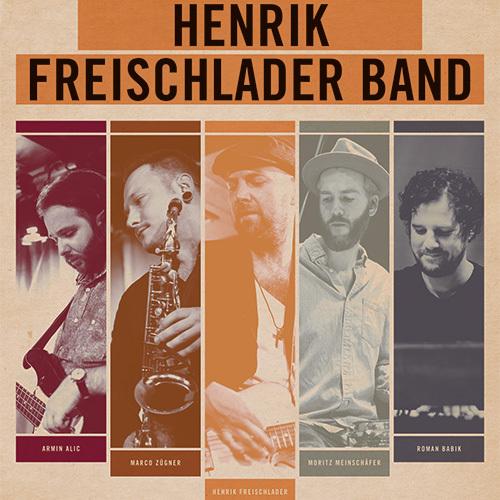 Henrik Freischlader Band - Präsentiert von Florence Miller Agency & Cable Car Records