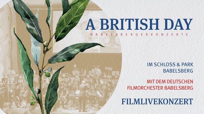 A British Day mit dem Filmorchester Babelsberg - Filmlivekonzert