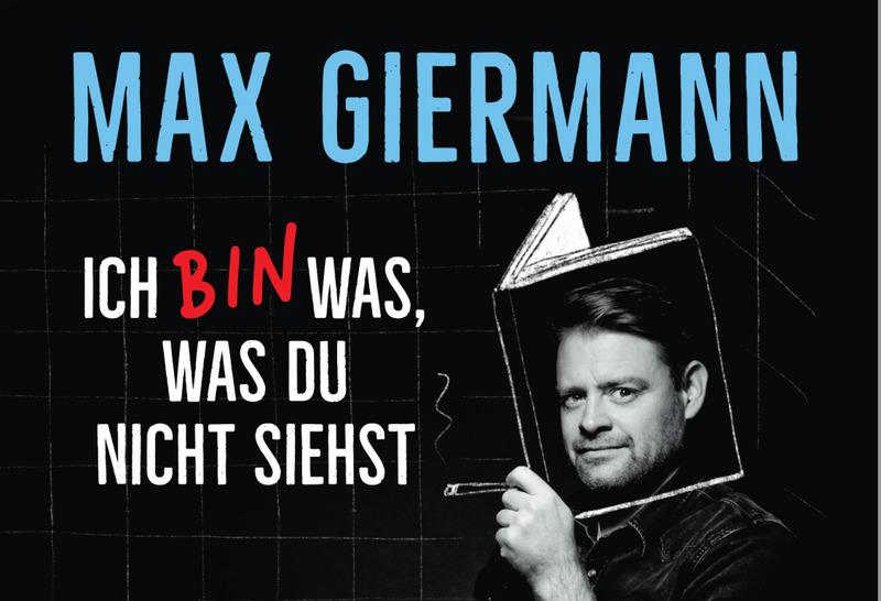 """Max Giermann - """"Ich bin was, was Du nicht siehst"""""""