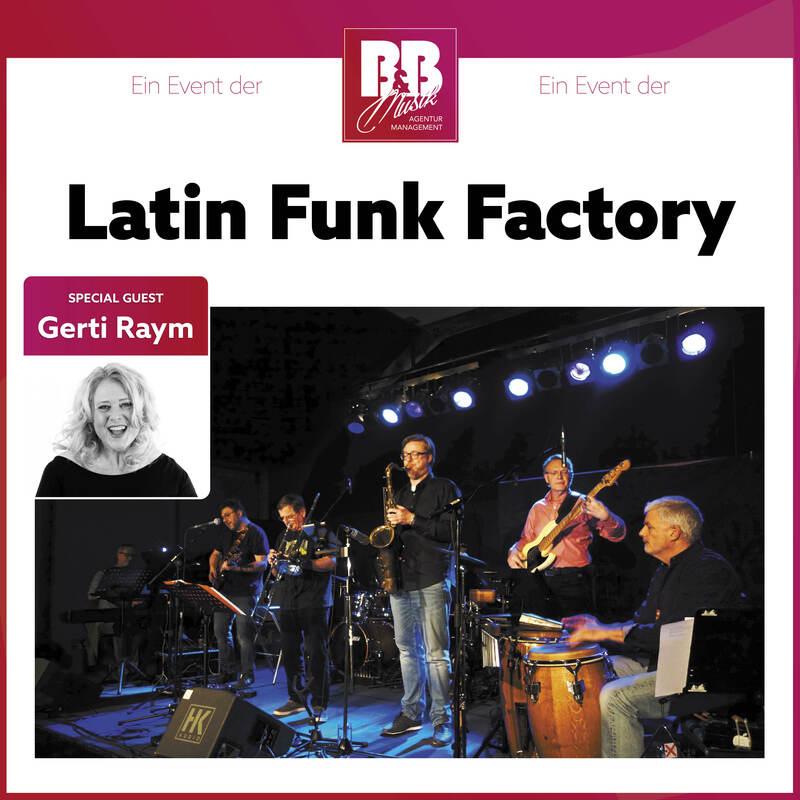 B&B Musikmanagement präsentiert: Latin Funk Factory feat. Gerti Raym