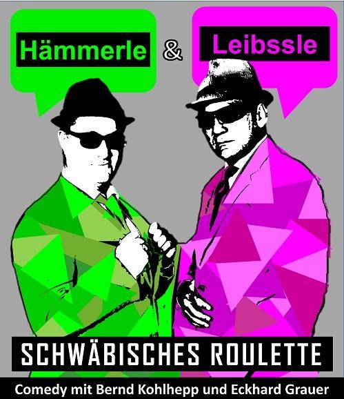 Kultur im Freien - Hämmerle & Leibssle: Schwäbisches Roulette