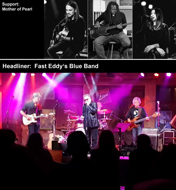 Fast Eddy´s Blue Band – Support: Mother of Pearl