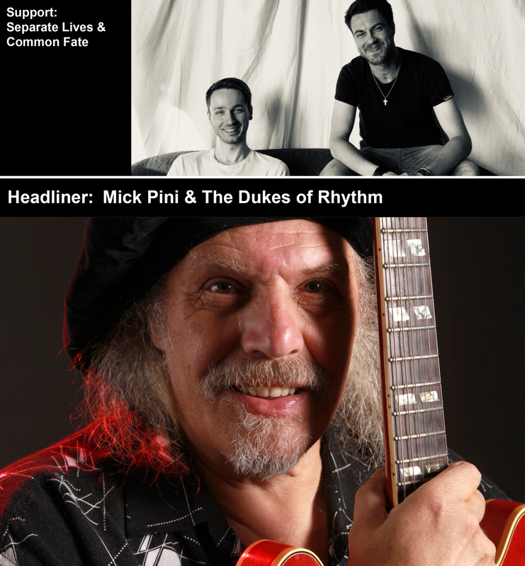 Mick Pini & The Dukes of Rhythm – Support: Separate Lives & Common Fate