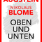Jakob Augstein & Nikolaus Blome: Oben und Unten: Abstieg, Armut, Ausländer – was Deutschland spaltet