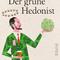 Alexander Graf von Schönburg: Der grüne Hedonist