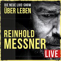 Bild: Reinhold Messner live - Über Leben