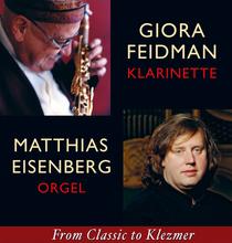 Giora Feidman & Matthias Eisenberg - From Classic to Klezmer