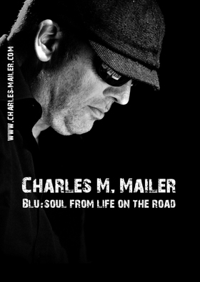 Bild: Charles M. Mailer Band - Blu:Soul, RhythmSoul:Blues, Country, Jazz, Rock und Rhythm & Blues