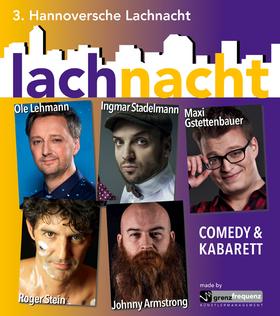 Große Hannoversche Lachnacht - mit Ole Lehmann, Ingmar Stadelmann, Maxi Gstettenbauer, Roger Stein und Johnny Armstrong