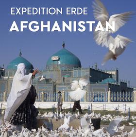 EXPEDITION ERDE: Afghanistan von innen