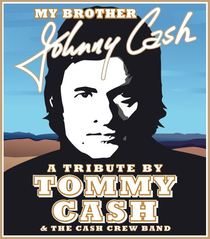 My Brother Johnny Cash - A Tribute by Tommy Cash & The Cash Crew Band