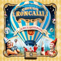 Bild: Circus Roncalli - Köln 2o16 - 40 Jahre Roncalli