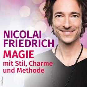 Bild: NICOLAI FRIEDRICH - Magie - mit Stil, Charme und Methode