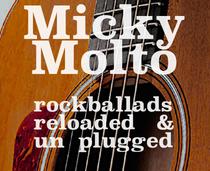 Bild: Micky Molto - Rockballads reloaded & unplugged