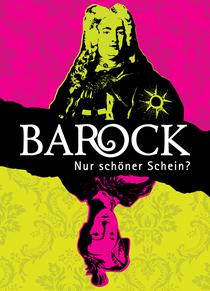 Bild: Barock - Nur schöner Schein?