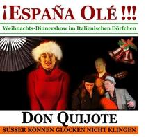 Bild: ¡España Olé! - Weihnachts-Dinnershow - Don Quijote - Süßer können Glocken nicht klingen. Flamenco-Dinnershow
