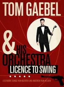 Bild: Tom Gaebel & His Orchestra - Licence to Swing