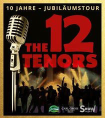 THE 12 TENORS - Jubiläums-Tour