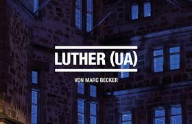 Bild: Wir sind Luther (UA) - von Marc Becker / Premiere