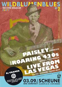 Bild: Wildblumenblues II Releaseshow - Paisley, Live From Las Vegas, The Roaring 420's, DJ Cramér